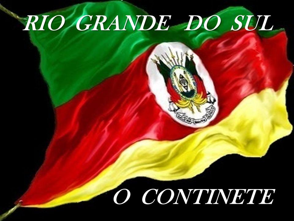 RIO GRANDE DO SUL O CONTINETE