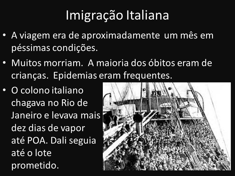 Imigração Italiana A viagem era de aproximadamente um mês em péssimas condições.
