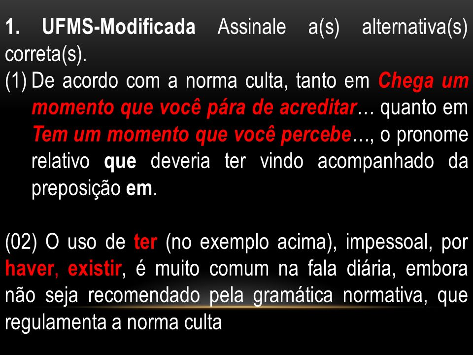1. UFMS-Modificada Assinale a(s) alternativa(s) correta(s).