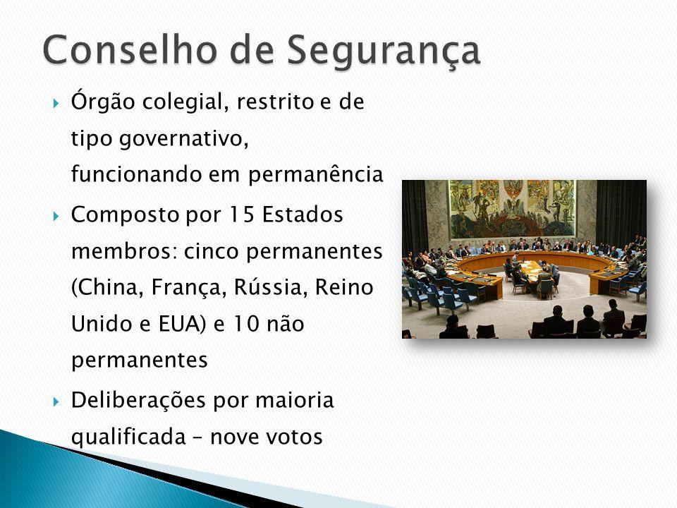 Conselho de Segurança Órgão colegial, restrito e de tipo governativo, funcionando em permanência.
