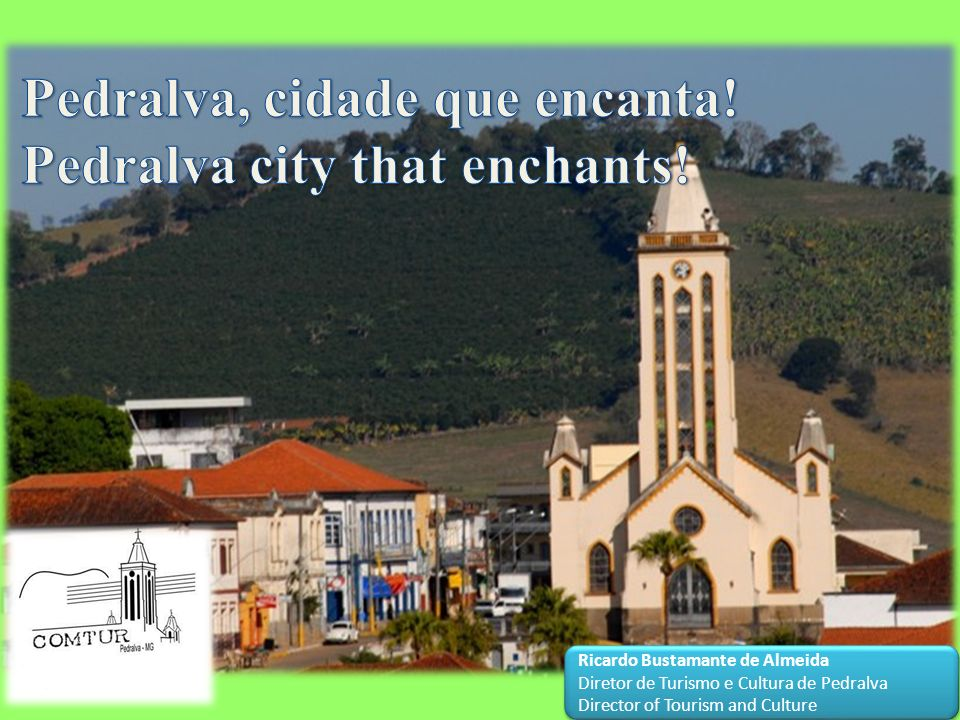Pedralva, cidade que encanta! Pedralva city that enchants!