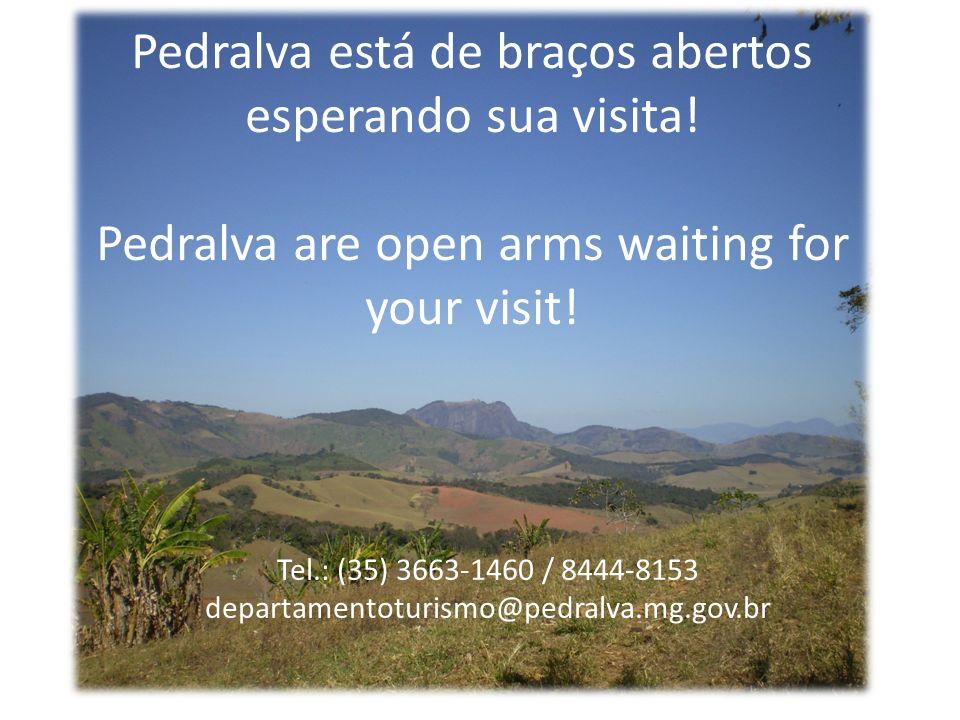 Pedralva está de braços abertos esperando sua visita!