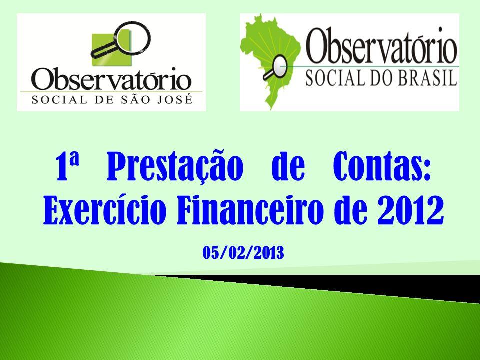 1ª Prestação de Contas: Exercício Financeiro de 2012