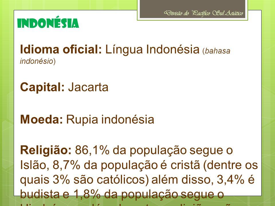Idioma oficial: Língua Indonésia (bahasa indonésio) Capital: Jacarta
