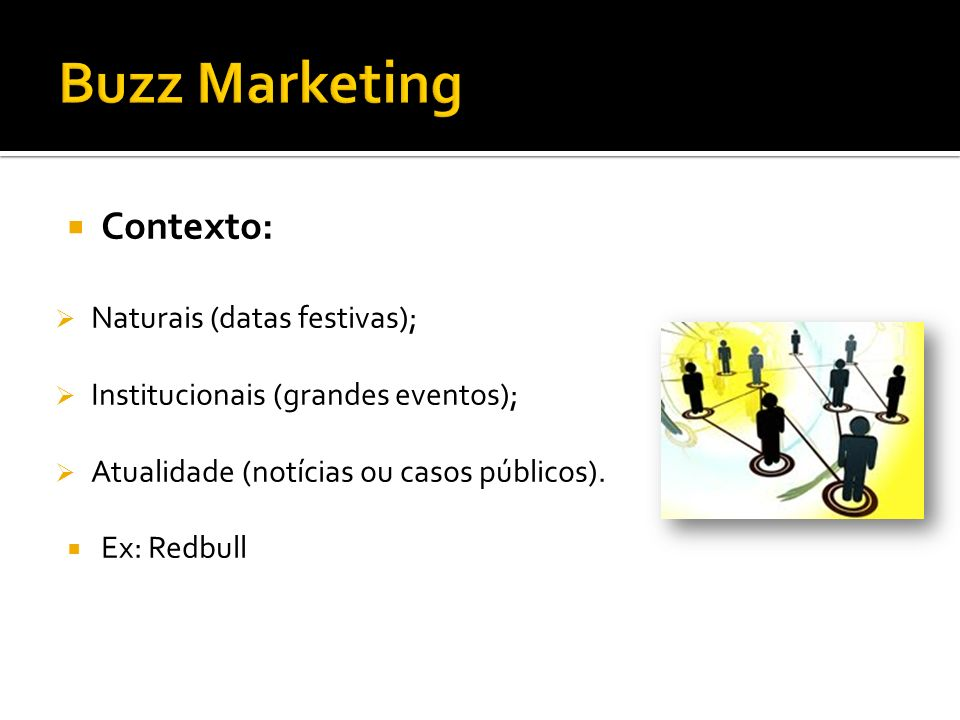 Buzz Marketing Contexto: Naturais (datas festivas);
