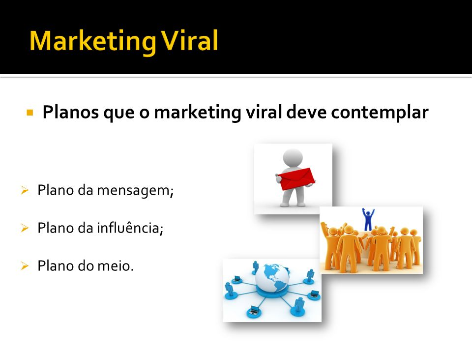 Marketing Viral Planos que o marketing viral deve contemplar