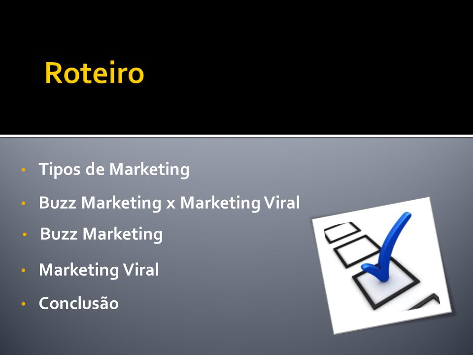 Roteiro Tipos de Marketing Buzz Marketing x Marketing Viral