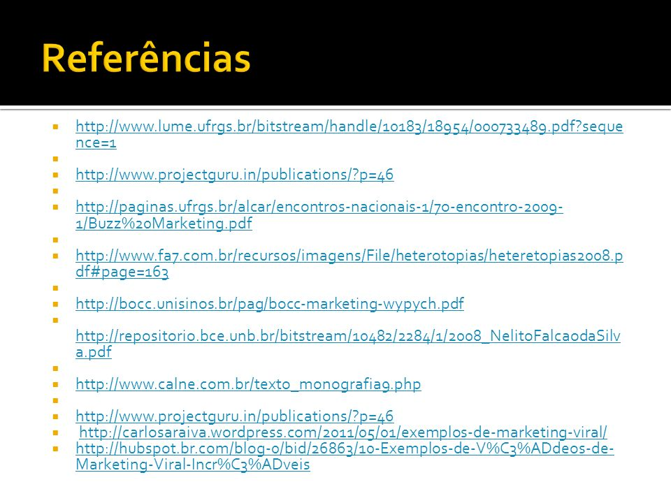 Referências http://www.lume.ufrgs.br/bitstream/handle/10183/18954/000733489.pdf sequence=1. http://www.projectguru.in/publications/ p=46.