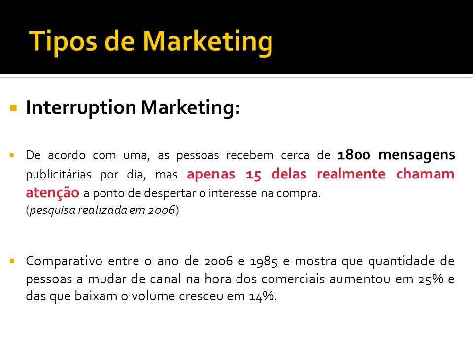 Tipos de Marketing Interruption Marketing: