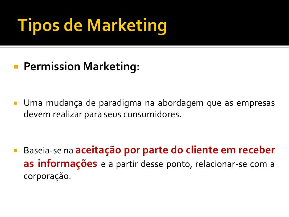 Tipos de Marketing Permission Marketing: