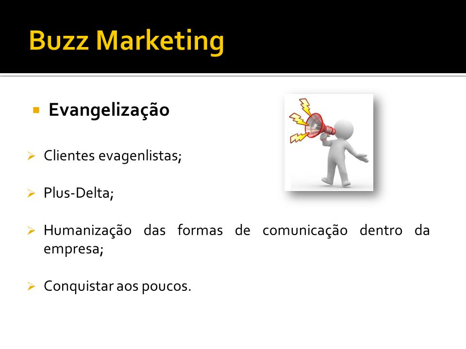 Buzz Marketing Evangelização Clientes evagenlistas; Plus-Delta;