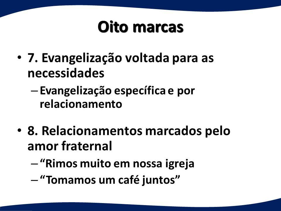 Oito marcas 7. Evangelização voltada para as necessidades