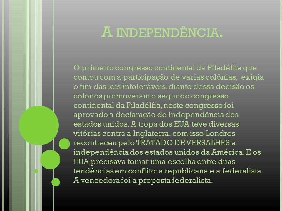 A independência.