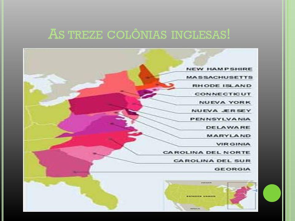 As treze colônias inglesas!