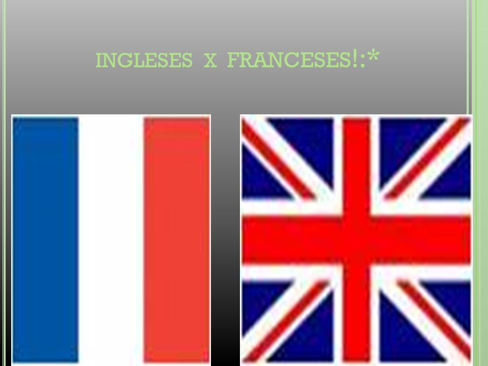 INGLESES X franceses!:*