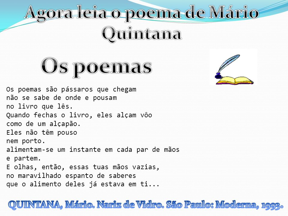 Os poemas Agora leia o poema de Mário Quintana