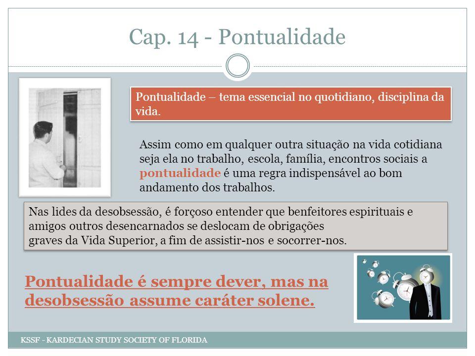 Cap. 14 - Pontualidade Pontualidade – tema essencial no quotidiano, disciplina da vida.