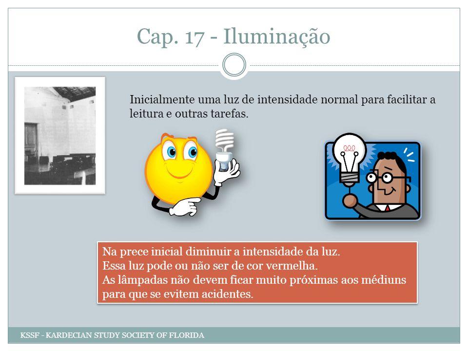 Cap. 17 - Iluminação Inicialmente uma luz de intensidade normal para facilitar a leitura e outras tarefas.