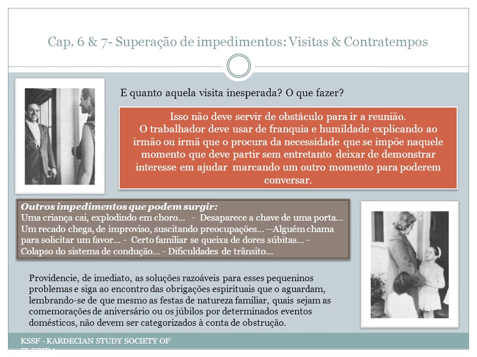 Cap. 6 & 7- Superação de impedimentos: Visitas & Contratempos