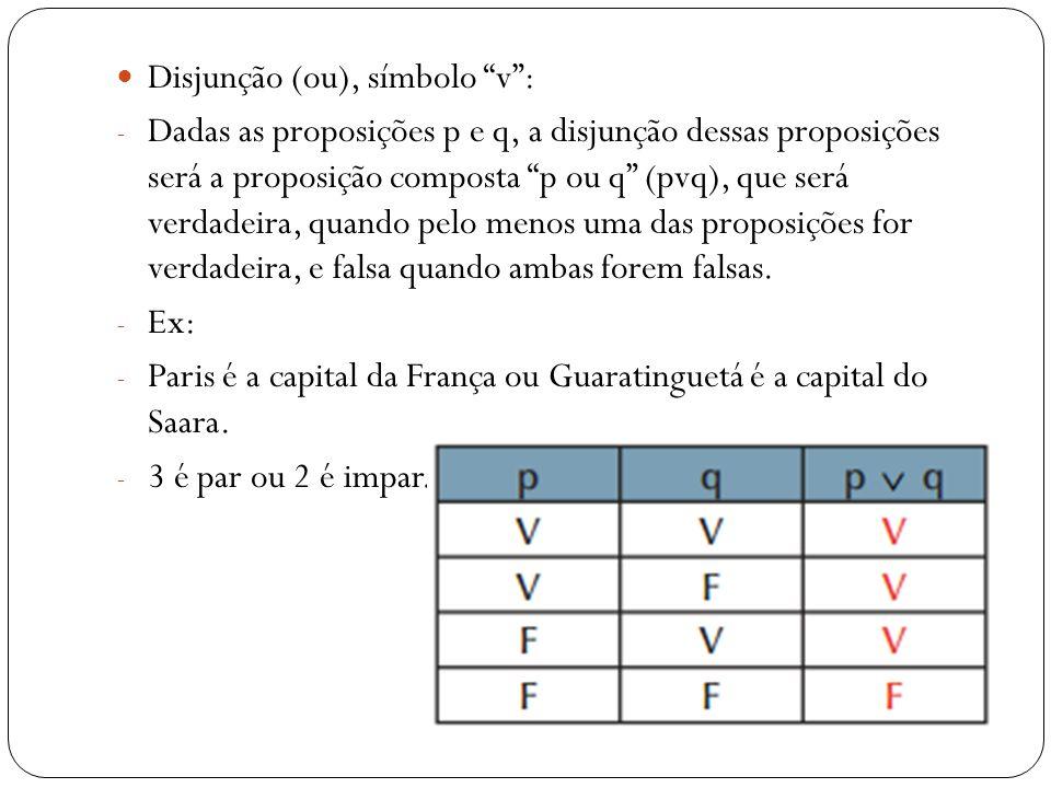 Disjunção (ou), símbolo v :