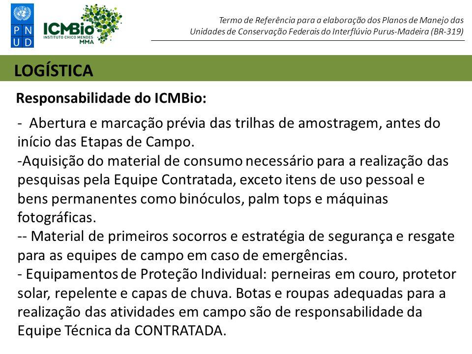 LOGÍSTICA Responsabilidade do ICMBio: