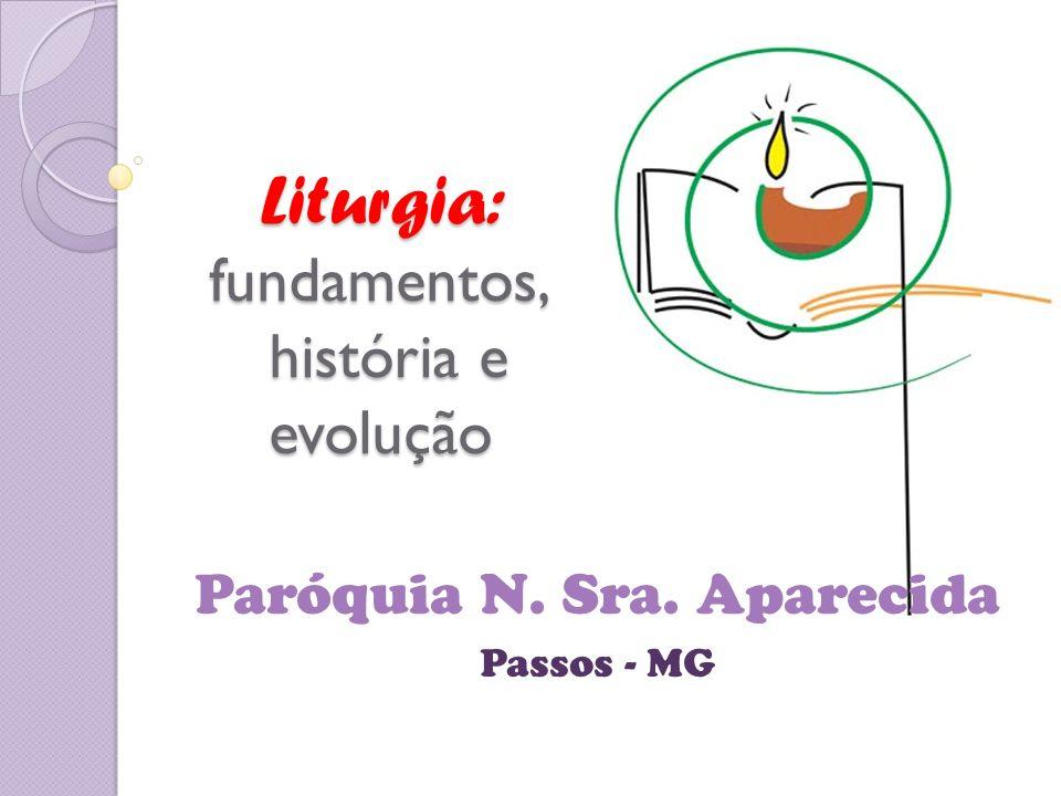 Liturgia: fundamentos, história e evolução