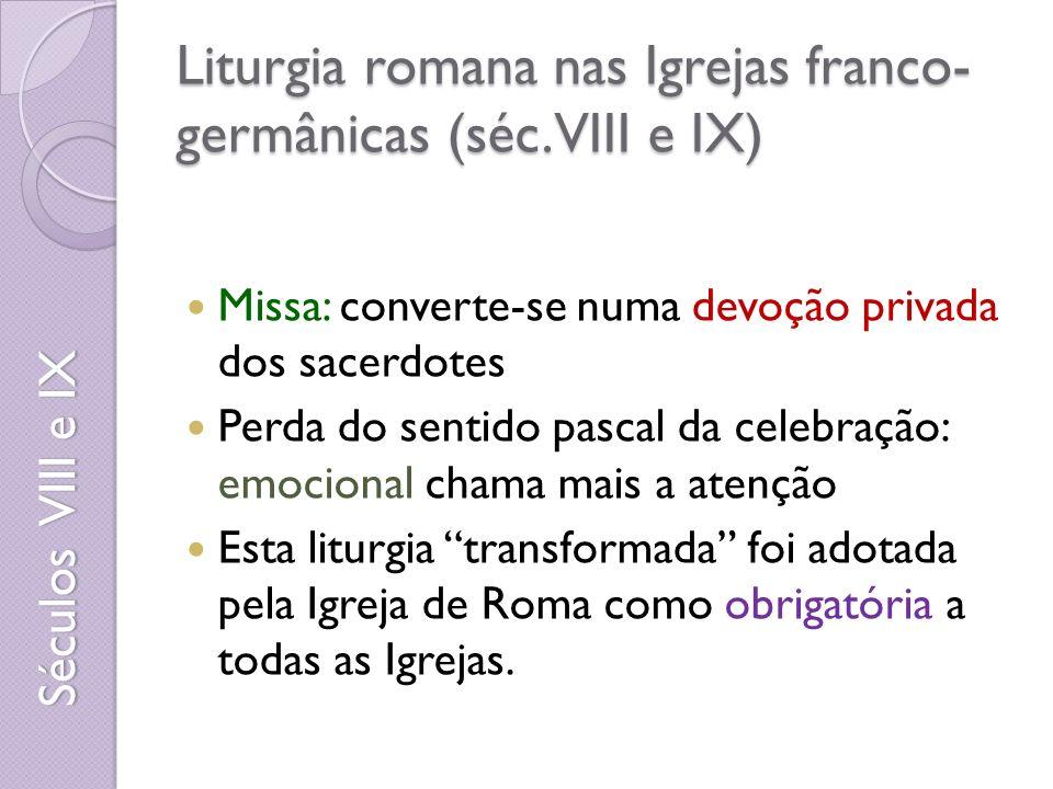 Liturgia romana nas Igrejas franco-germânicas (séc. VIII e IX)