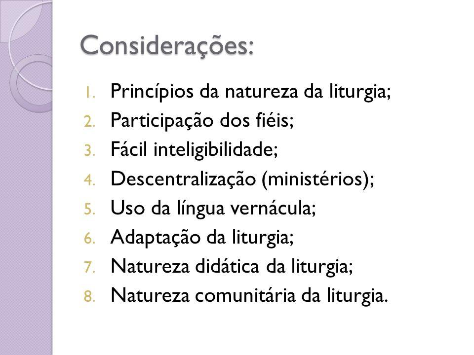 Considerações: Princípios da natureza da liturgia;
