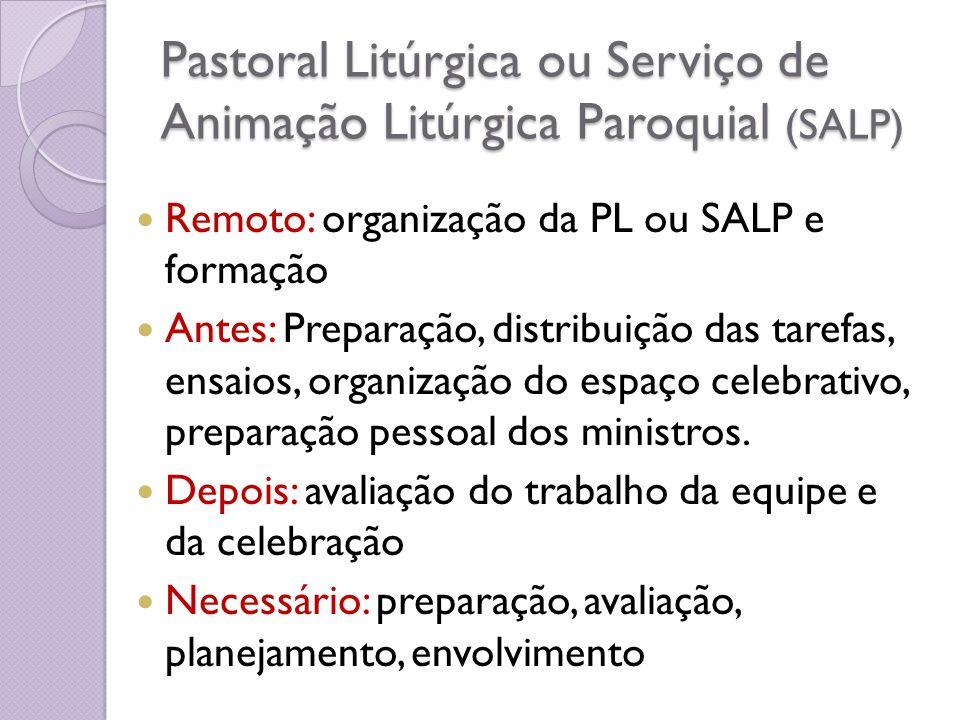Pastoral Litúrgica ou Serviço de Animação Litúrgica Paroquial (SALP)