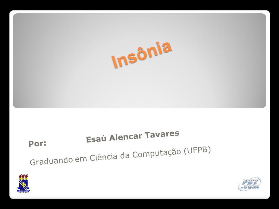 Por: Esaú Alencar Tavares Graduando em Ciência da Computação (UFPB)