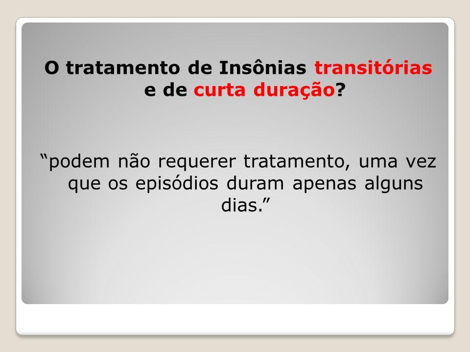 O tratamento de Insônias transitórias e de curta duração