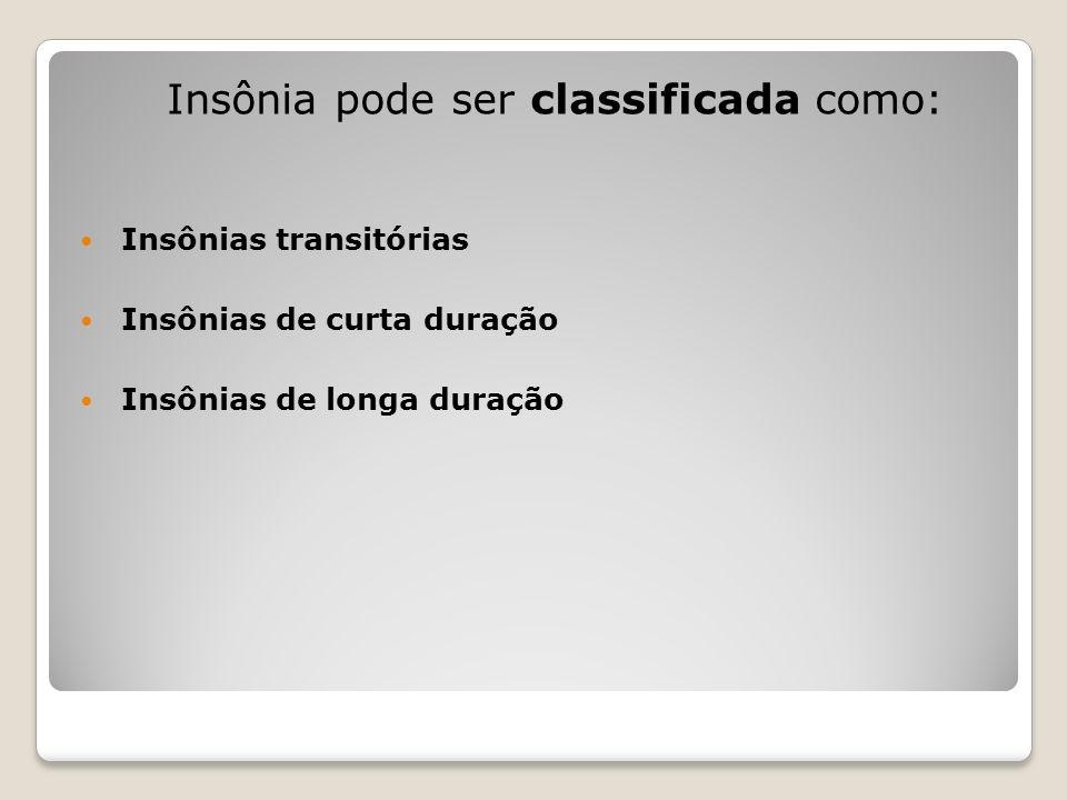 Insônia pode ser classificada como: