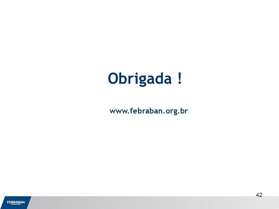 Obrigada ! www.febraban.org.br