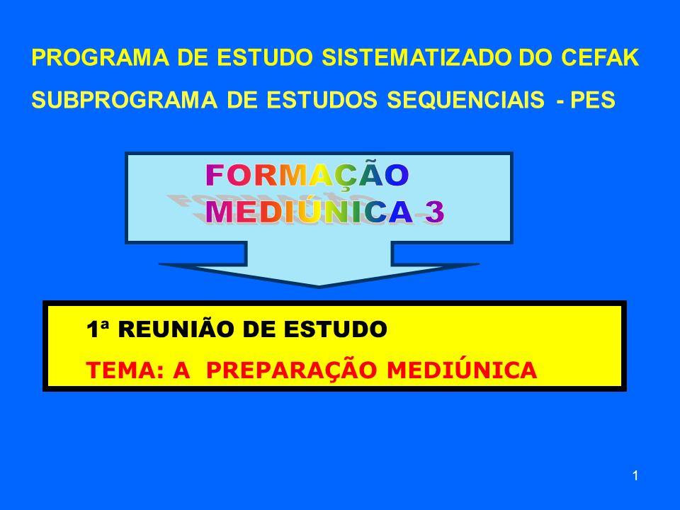 FORMAÇÃO MEDIÚNICA 3 PROGRAMA DE ESTUDO SISTEMATIZADO DO CEFAK