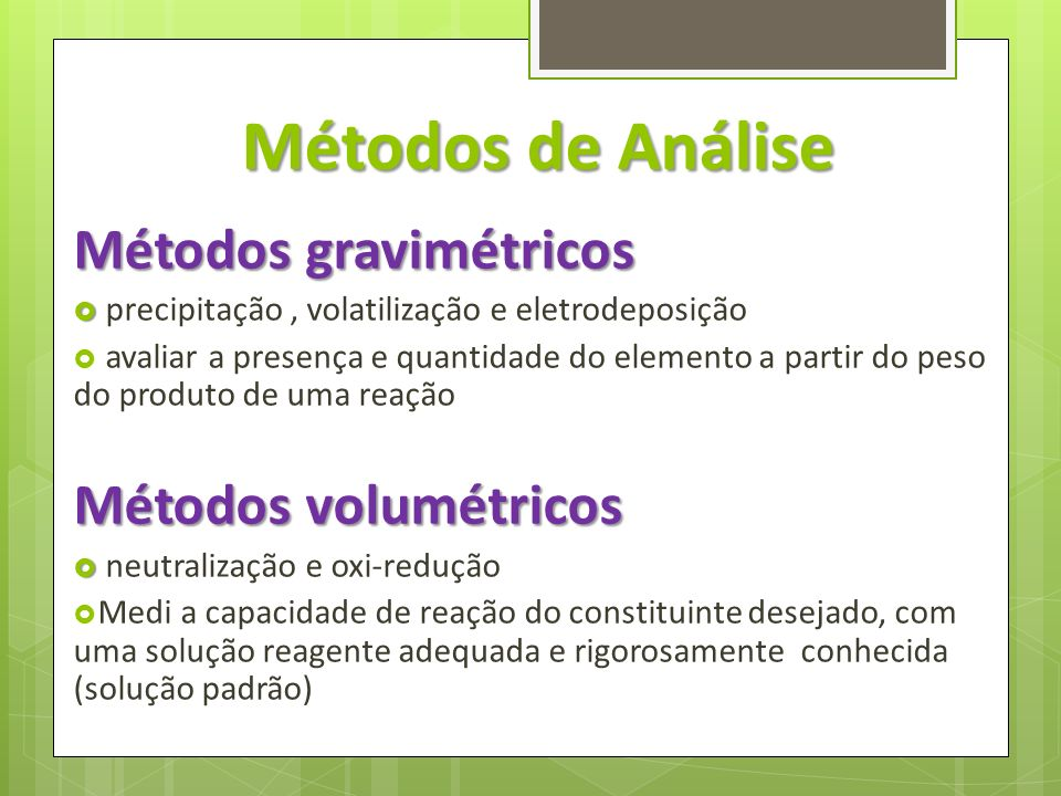 Métodos de Análise Métodos gravimétricos Métodos volumétricos