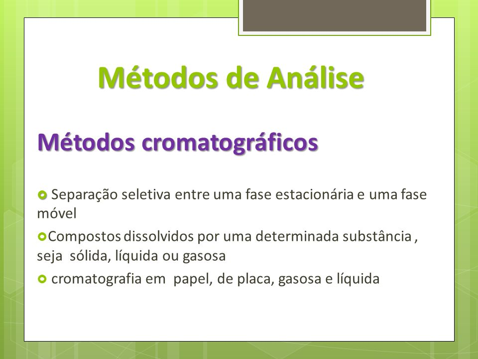 Métodos de Análise Métodos cromatográficos