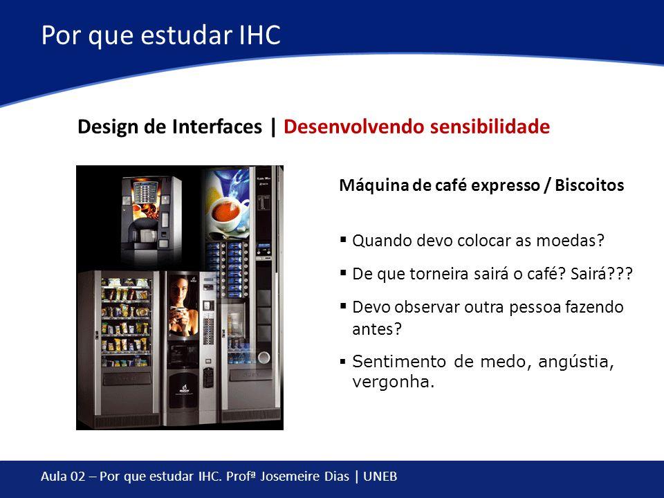 Por que estudar IHC Design de Interfaces | Desenvolvendo sensibilidade