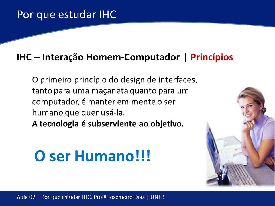 O ser Humano!!! Por que estudar IHC