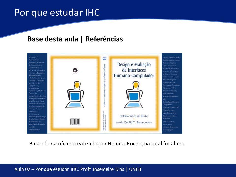 Por que estudar IHC Base desta aula | Referências
