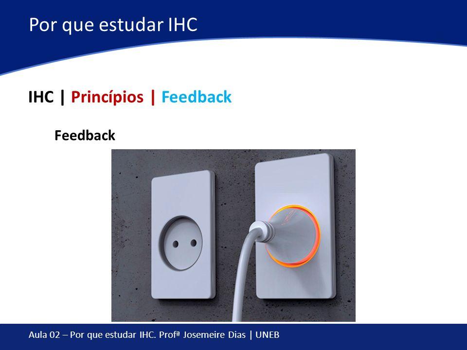 Por que estudar IHC IHC | Princípios | Feedback Feedback