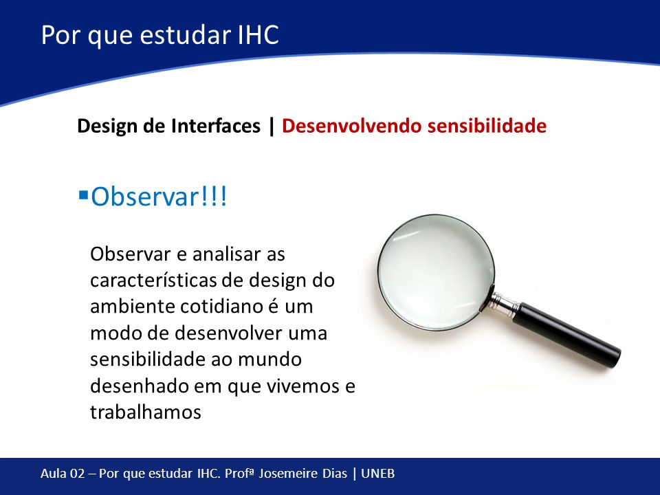 Por que estudar IHC Design de Interfaces | Desenvolvendo sensibilidade.