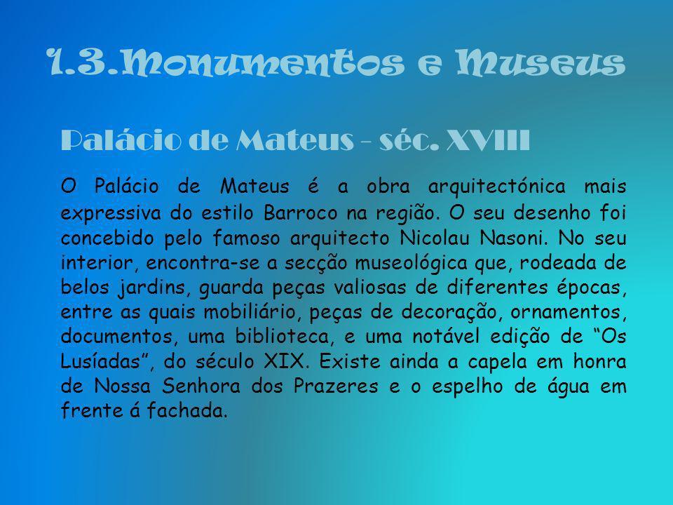 1.3.Monumentos e Museus Palácio de Mateus - séc. XVIII