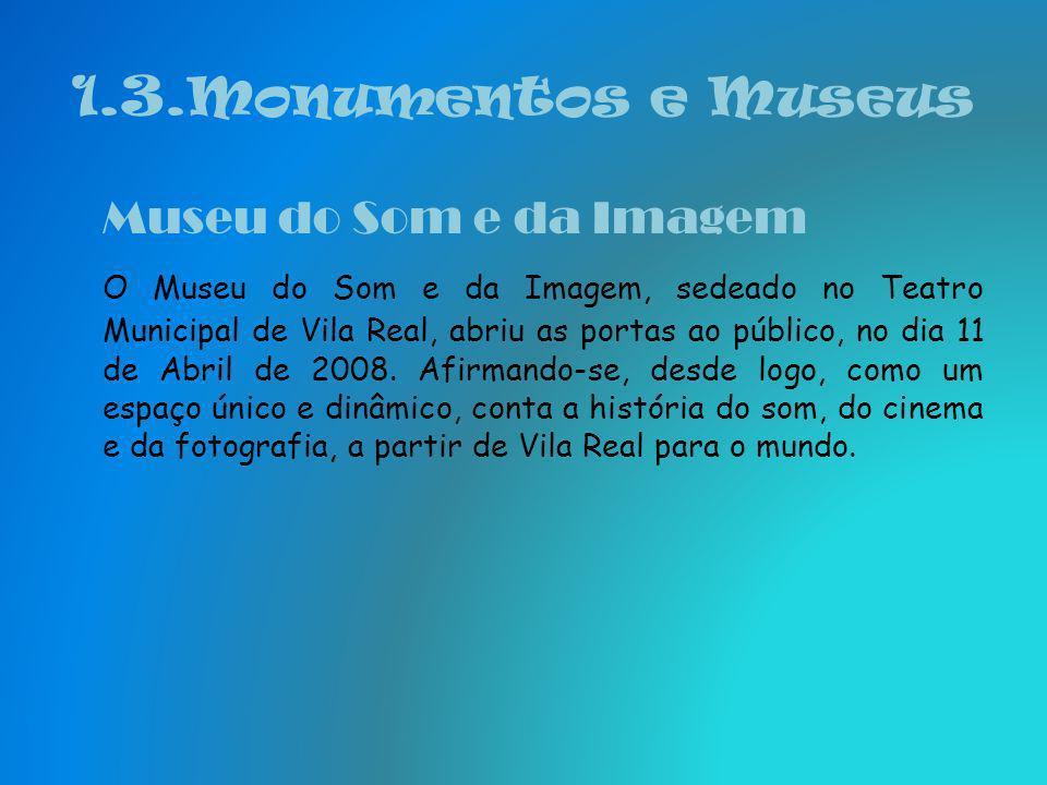 1.3.Monumentos e Museus Museu do Som e da Imagem