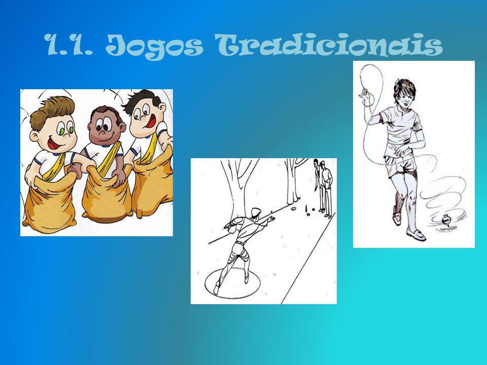 1.1. Jogos Tradicionais