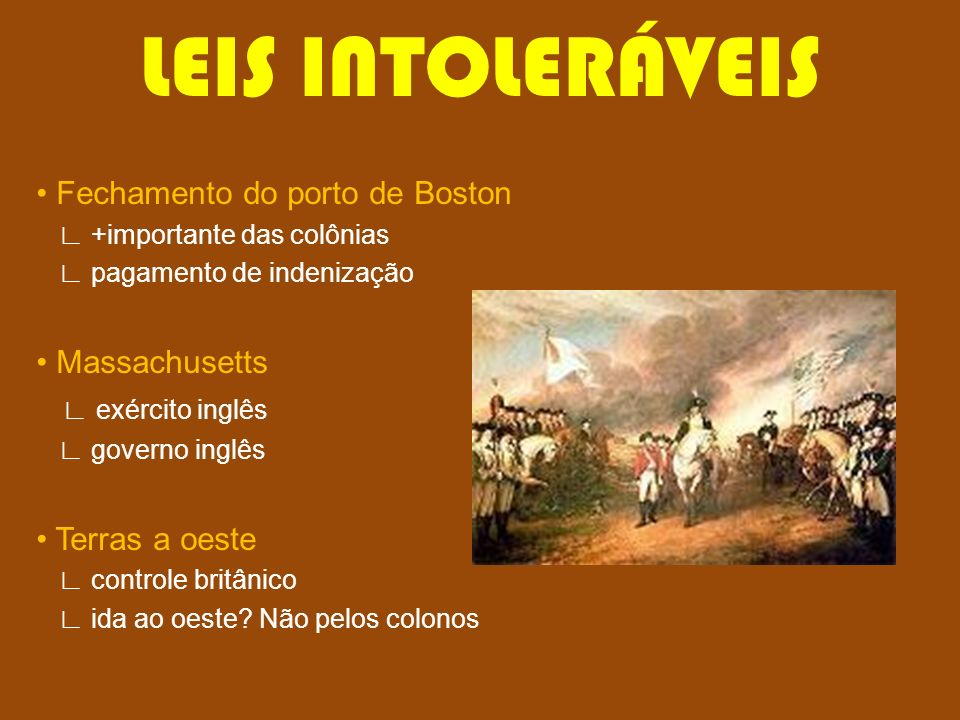 LEIS INTOLERÁVEIS • Fechamento do porto de Boston • Massachusetts
