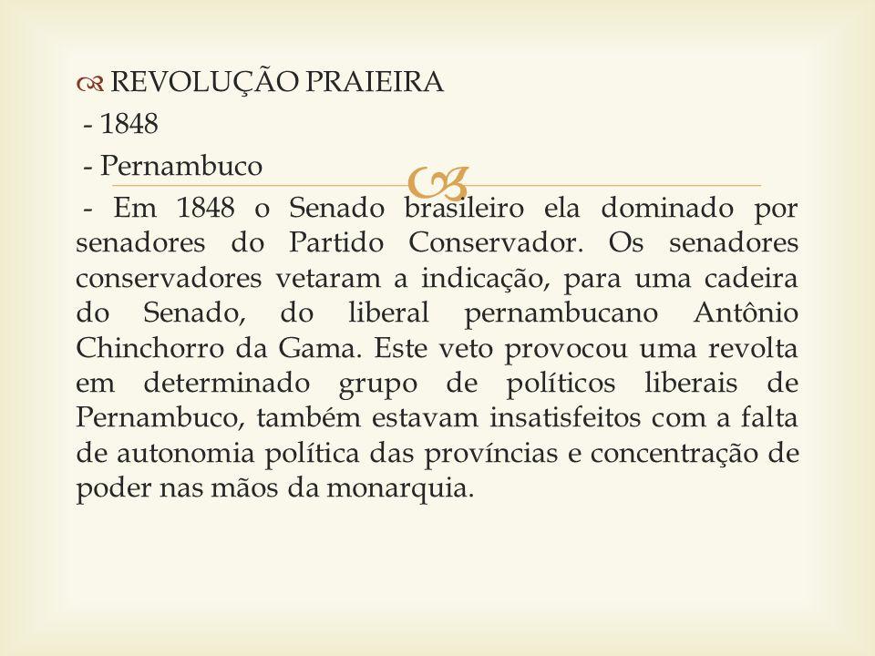 REVOLUÇÃO PRAIEIRA - 1848. - Pernambuco.
