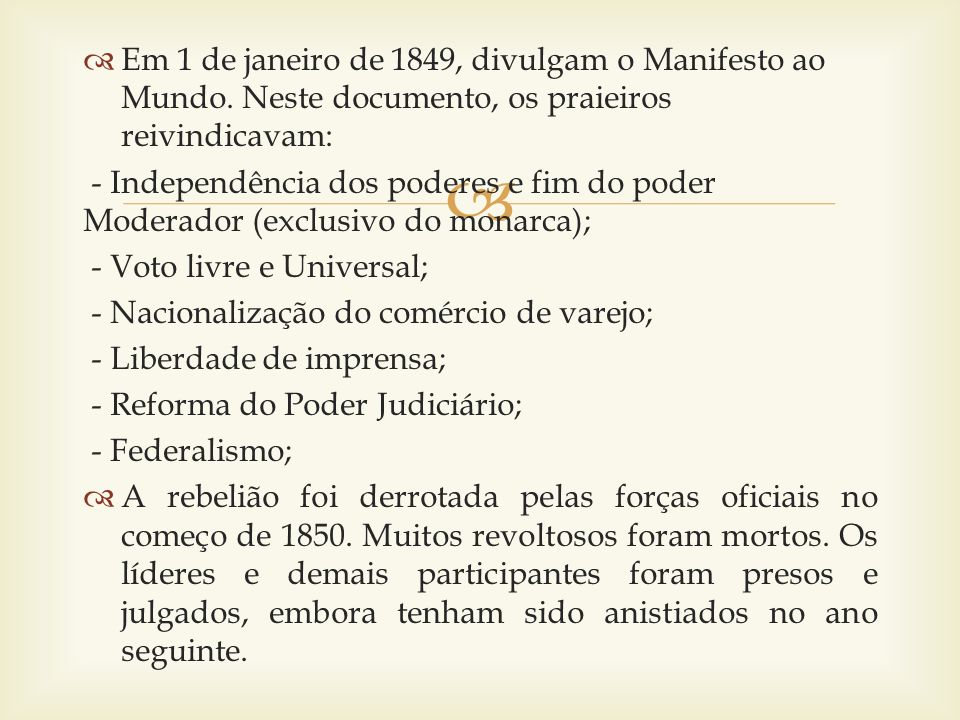 Em 1 de janeiro de 1849, divulgam o Manifesto ao Mundo