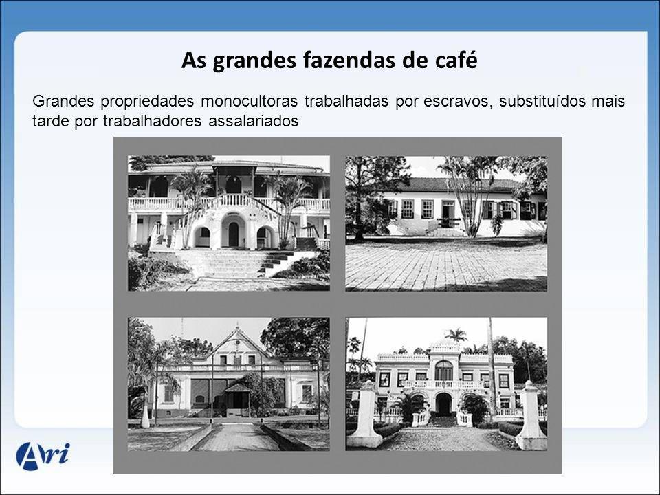 As grandes fazendas de café