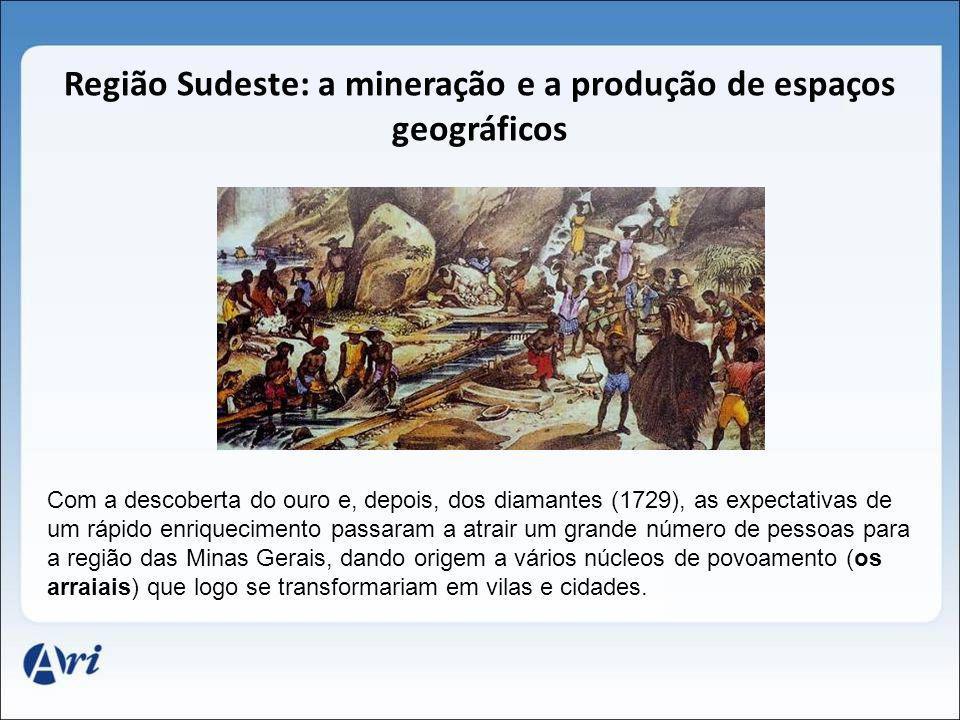 Região Sudeste: a mineração e a produção de espaços geográficos
