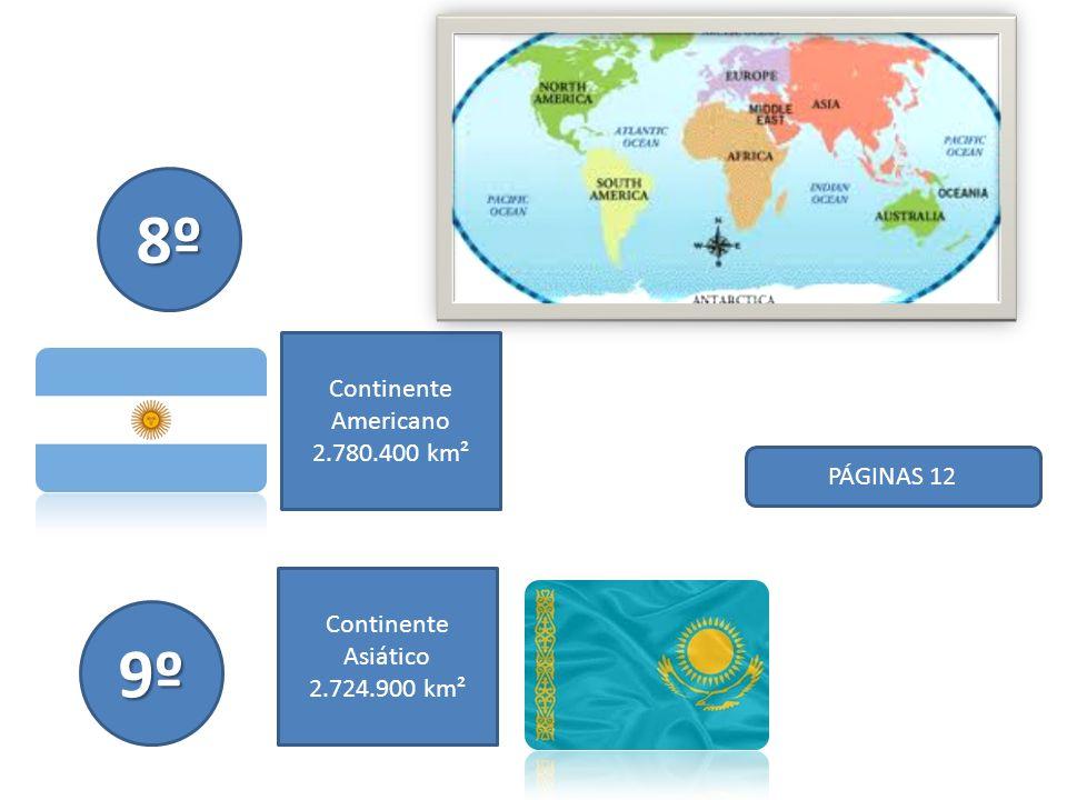 8º 9º Continente Americano 2.780.400 km² PÁGINAS 12
